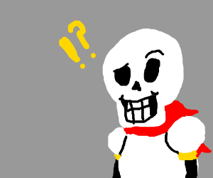 papyrus is confused. and slightly horrified.