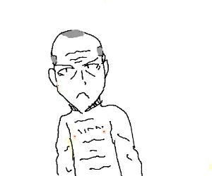 Grumpy naked guy