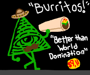 Illumanti Eye likes burritos