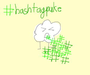 A cloud with legs puking hashtags.