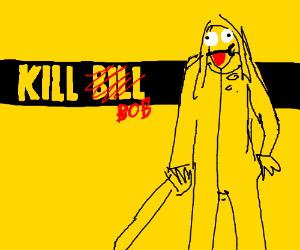 Kill Bob