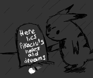 Everybody Pikachu loves dies