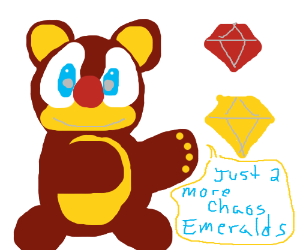 Teddy Bear needs 2 mor Chaos Emeralds