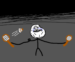forever alone guy plays badminton alone