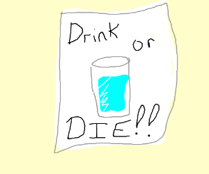 Overly dramatic poster promoting hydration