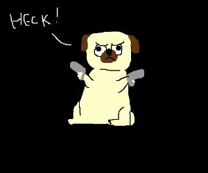 Pug says 'heck'
