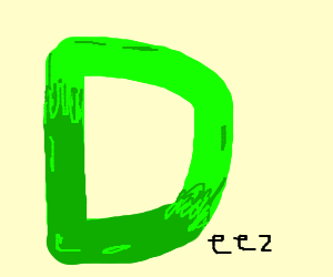big green letter d - Drawception