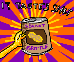 Jar of Seanut Brittle tastes like sh!t
