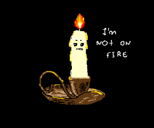 lit candle denies the fact that is on fire