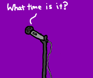 A microphone asks for the time