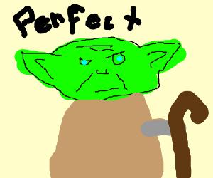 """I got Pefect Yoda!"""