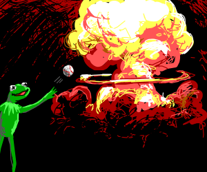Kermit thows baseball causes nuclear explosion
