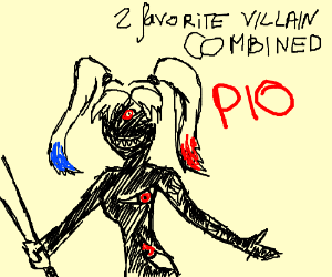 two favorite villains combined PIO