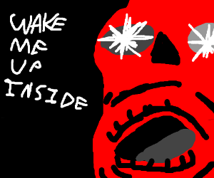 wake me up inside continue lyrics drawception