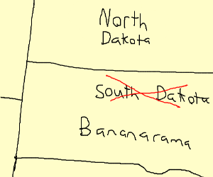 South Dakota will now be called Bananarama.