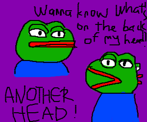 The back of Pepe's head is Pepe. Surprise!