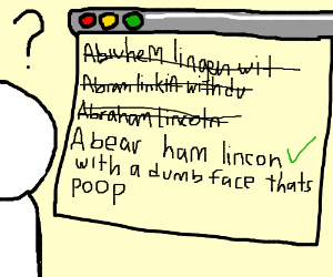 abear ham lincon with a dumb face thats poop