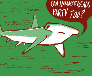 Hammerhead shark is not sure about partying.
