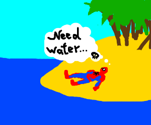 Spiderman is dying of thirst on an island.