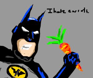 Batman hates carrots