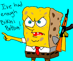 Spongebob is sick of dealing with krap.