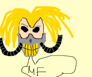 "Immortan Joe yelling ""MEDIOCRE!"""