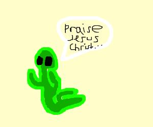 alien worshipping christ....