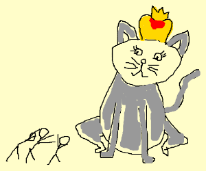 The cat is the queen, bow to her