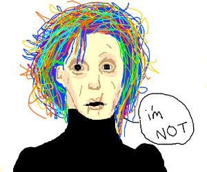 "Edward Scissorhands w/rainbowhair says ""im not"
