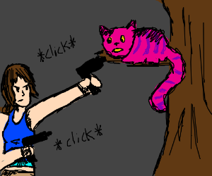 Lara Croft threatens the Cheshire Cat w/guns