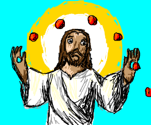 Jesus can't juggle with holes in his hands.