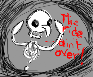 Squidward skeleton says ther ride ain't over