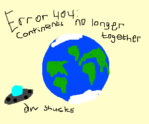 Error 404: Continents are no longer together