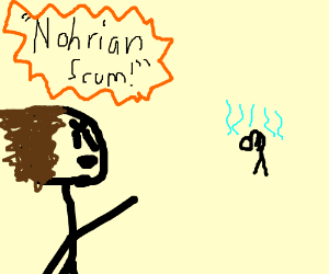 Nohrian Scum!