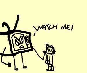 Television harassing a smol child