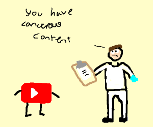 YouTube diagnosed with cancerous content.