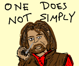 One does not simply smoke weed