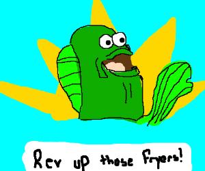 Rev up those fryers