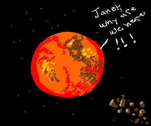 Why are we on Mars, Janet?