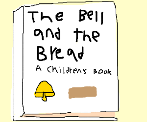 The bell and the bread, a new childrens book