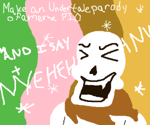 Make an Undertale parody of a meme PIO