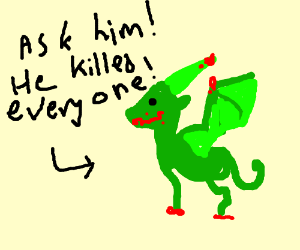 ask a dragon who was to kill all the people