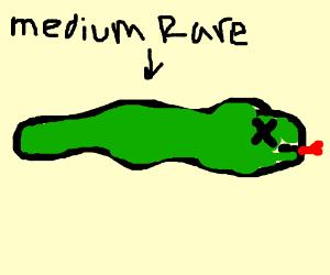 I'll take a snake...medium rare