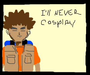 Brock never cosplays.