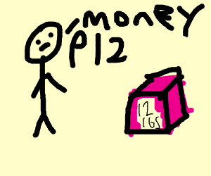 Guy ask a 12lbs pink cube for money
