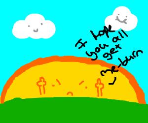 Sun is unhappy!