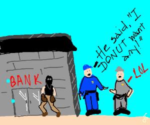 Man robs a bank while cops joke around