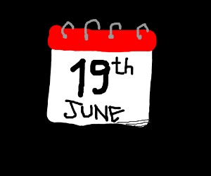The calender says JUNE 19th