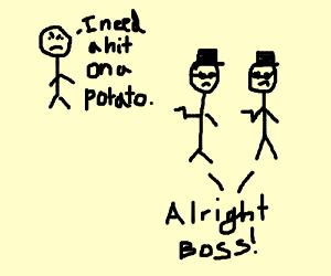 Guy orders two men to kill asdf movie potato