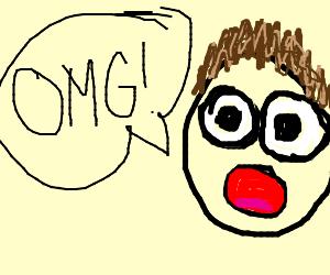 a guy screaming OOOOMMMMGGGGGGG!!!